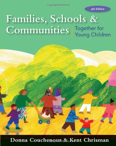 Families, Schools and Communities: Together for Young Children - Donna Couchenour, Kent Chrisman