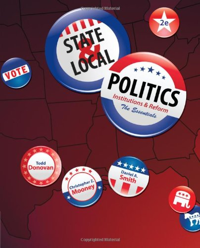 State  &  Local Politics: Institutions  &  Reform: The Essentials - Todd Donovan; Daniel A. Smith; Christopher Z. Mooney