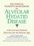 The Official Patient's Sourcebook on Alveolar Hydatid Disease: A Revised and Updated Directory for the Internet Age