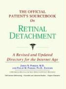 The Official Patient's Sourcebook on Retinal Detachment: A Revised and Updated Directory for the Internet Age