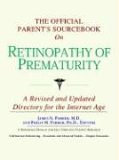 The Official Parent's Sourcebook on Retinopathy of Prematurity: A Revised and Updated Directory for the Internet Age