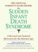 The Official Parent's Sourcebook on Sudden Infant Death Syndrome: A Revised and Updated Directory for the Internet Age