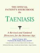 The Official Patient's Sourcebook on Taeniasis: A Revised and Updated Directory for the Internet Age