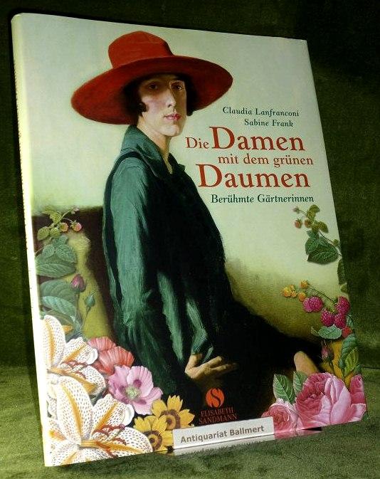 Die Damen mit dem grünen Daumen Berühmte Gärtnerinnen