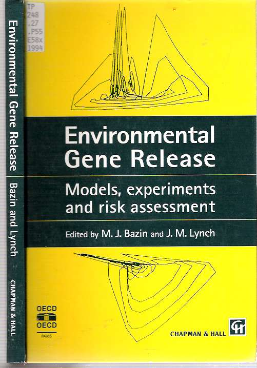 Environmental Gene Release : Models, experiments and risk assessment - Bazin, M J and J M Lynch (eds)