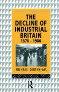 The Decline of Industrial Britain: 1870-1980