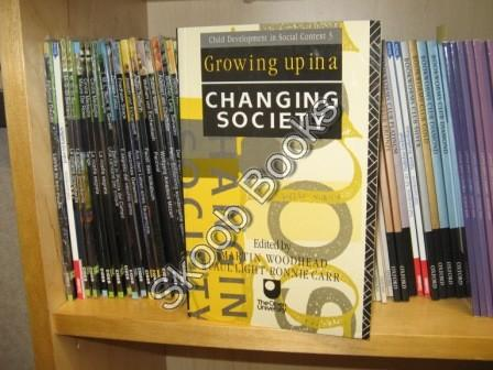 Growing Up in a Changing Society (Child Development in Social Context 3) - Woodhead, Martin; Light, Paul; Carr, Ronnie (eds.)