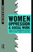 Women, Oppression and Social Work: Issues in Anti-Discriminatory Practice