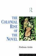 The Colonial Rise of the Novel: From Aphra Behn to Charlotte Bronte