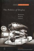 The Politics of Display: Museums, Science, Culture