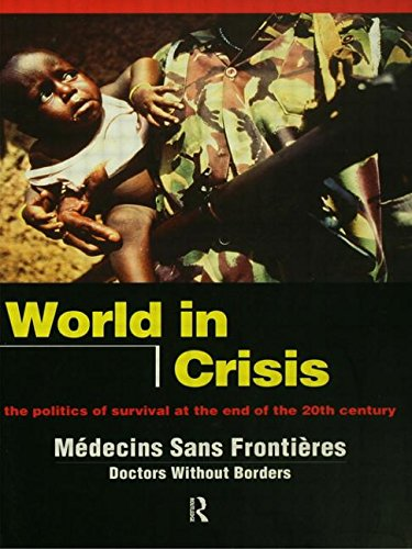 World in Crisis: Populations in Danger at the End of the 20th Century - M?dicins Sans Fronti?res/Doctors Without Borders