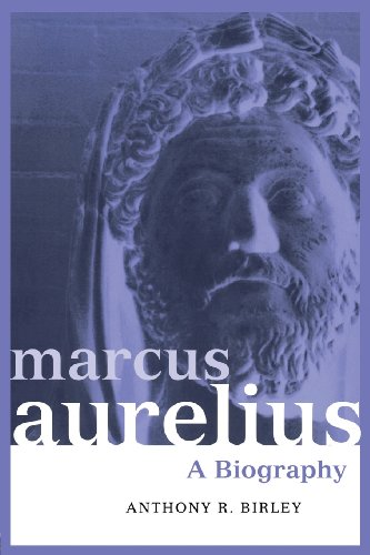 Marcus Aurelius: A Biography (Roman Imperial Biographies) - Anthony R Birley