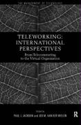 Teleworking: New International Perspectives from Telecommuting to the Virtual Organisation