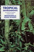 Tropical Environments: The Functioning and Management of Tropical Ecosystems