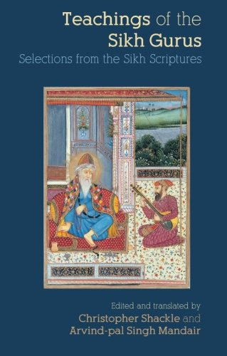Teachings of the Sikh Gurus: Selections from the Sikh Scriptures - Christopher Shackle; Arvind Mandair