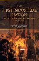 The First Industrial Nation: The Economic History of Britain 1700 1914