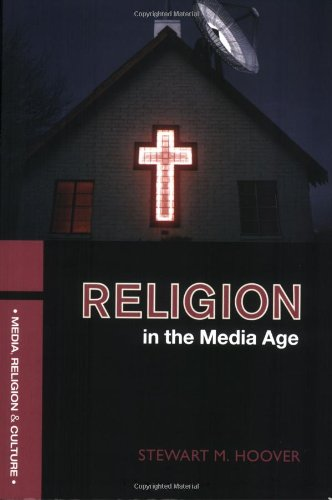 Religion in the Media Age (Media, Religion and Culture) - Stewart M. Hoover
