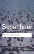 Performance Theory (Routledge Classics)