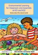 Environmental Learning for Classroom and Assembly at KS1 and KS2: Stories about the Natural World