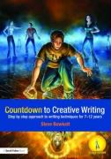 Countdown to Creative Writing: Step by Step Approach to Writing Techniques for Ks2