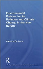 Environmental Policies for Air Pollution and Climate Change in the New Europe