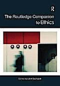 The Routledge Companion to Ethics
