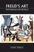 Freud's Art: Psychoanalysis Retold