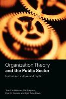 Organization Theory and the Public Sector: Instrument, Culture and Myth