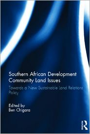 Southern Africa Development Community Land Issues: A New, Sustainable Land Relations Policy
