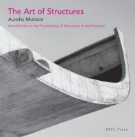 The Art of Structures: Introduction to the Functioning of Structures in Architecture