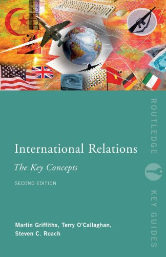 International Relations: The Key Concepts - Martin Griffiths; Terry O'Callaghan; Steven C. Roach