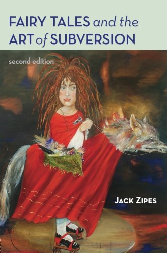 Fairy Tales and the Art of Subversion, 2nd Edition - Jack Zipes