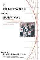 A Framework for Survival: Health, Human Rights, and Humanitarian Assistance in Conflicts and Disasters
