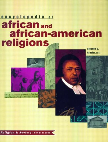 Encyclopedia of African and African-American Religions (Religion and Society) - Stephen D. Glazier