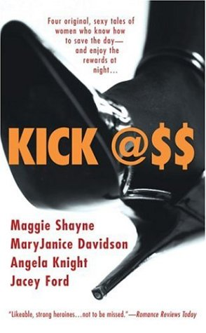 Kick Ass (Berkley Sensation) - Maggie Shayne; MaryJanice Davidson; Jacey Ford; Angela Knight
