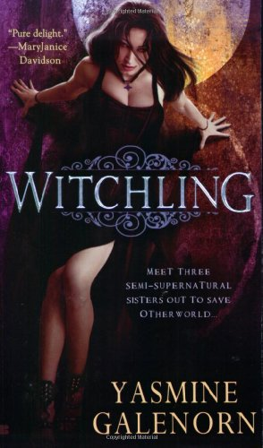 Witchling (Sisters of the Moon, Book 1) - Yasmine Galenorn