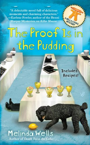 The Proof is in the Pudding (Della Cooks Mystery) - Melinda Wells