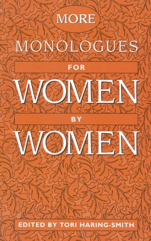 More Monologues for Women, by Women - Tori Haring-Smith