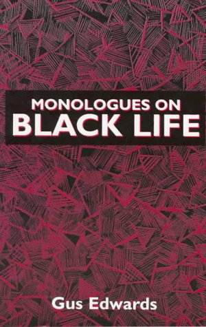 Monologues on Black Life - Gus Edwards