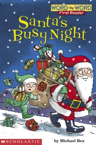 Santa's Busy Night (level 1) (Word-By-Word First Reader) - Michael Rex