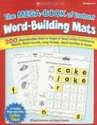 The Mega-Book of Instant Word-Building Mats: 200 Reproducible Mats to Target & Teach Initial Consonants, Blends, Short Vowels, Long Vowels, Word Famil