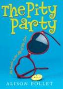 The Pity Party: 8th Grade in the Life of Me, Cass (Pity Party, The)