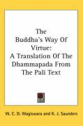 The Buddha's Way of Virtue: A Translation of the Dhammapada from the Pali Text