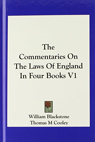 The Commentaries On The Laws Of England In Four Books V1 - William Blackstone; Thomas M Cooley