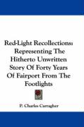 Red-Light Recollections: Representing the Hitherto Unwritten Story of Forty Years of Fairport from the Footlights