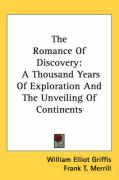 The Romance of Discovery: A Thousand Years of Exploration and the Unveiling of Continents
