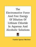 The Electromotive Force and Free Energy of Dilution of Lithium Chloride in Aqueous and Alcoholic Solutions