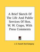 A Brief Sketch of the Life and Public Services of Hon. W. W. Crapo, with Press Comments
