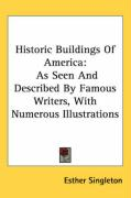 Historic Buildings of America: As Seen and Described by Famous Writers, with Numerous Illustrations