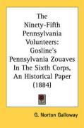 The Ninety-Fifth Pennsylvania Volunteers: Gosline's Pennsylvania Zouaves in the Sixth Corps, an Historical Paper (1884)